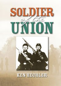 Soldier Of The Union: Private George Hechler'S Civil War Service