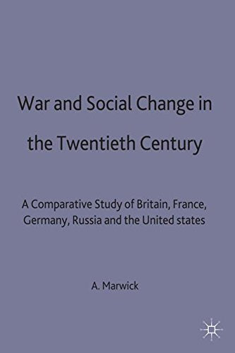 War And Social Change In The Twentieth Century: A Comparative Study Of Britain, France, Germany, Russia And The United States