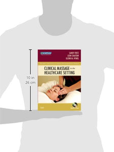 Clinical Massage In The Healthcare Setting, 1E (Mosby'S Massage Career Development)