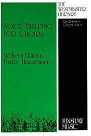 Voice Building For Choirs (The Westminster Library)