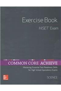 Common Core Achieve, Hiset Exercise Book Science (Basics & Achieve)