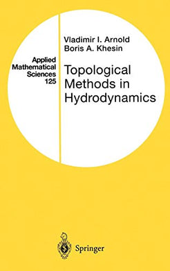 Topological Methods In Hydrodynamics (Applied Mathematical Sciences)
