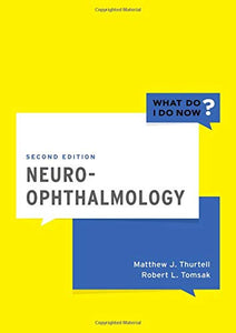 Neuro-Ophthalmology (What Do I Do Now)