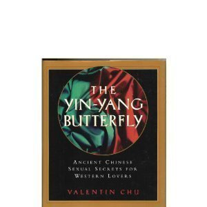 The Yin-Yang Butterfly: Ancient Chinese Sexual Secrets For Western Lovers