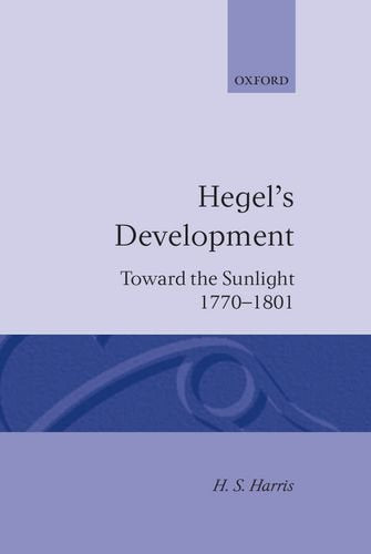 Hegel'S Development: Towards The Sunlight