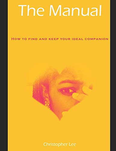 The Manual(How To Find And Keep Your Ideal Companion
