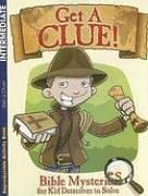 Get A Clue: Bible Mysteries For Kid Detectives To Solve
