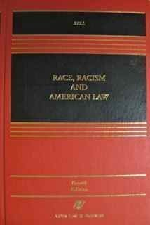 Race, Racism, And American Law (Casebook Series)