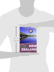 Living And Working In New Zealand: A Survival Handbook (Living & Working In New Zealand)