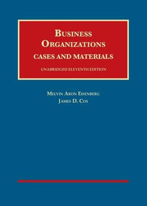 Business Organizations: Cases And Materials (University Casebook)