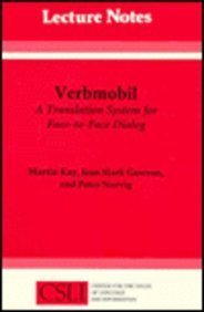 Verbmobil: A Translation System For Face-To-Face Dialog (Lecture Notes)