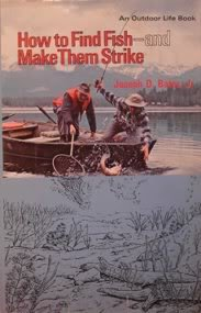 How To Find Fish, And Make Them Strike