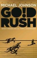 Gold Rush: Blood, Sweat, Tears And The Olympic Dream