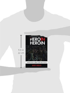 The Hero In Heroin: A Mother And Son'S Journey On Both Sides Of The Veil