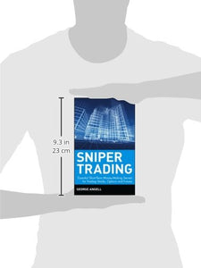 Sniper Trading: Essential Short-Term Money-Making Secrets For Trading Stocks, Options And Futures