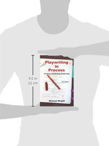 Playwriting In Process: Thinking And Working Theatrically, 2Nd Edition