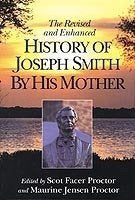 Revised And Enhanced History Of Joseph Smith By His Mother