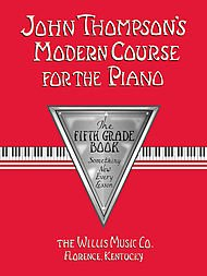 John Thompson'S Modern Course For The Piano/Fifth Grade Book