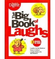 Big Book Of Laughs: Three Books In One!Laughter, The Best Medicine; Humor In Uniformlaughter Really Is The Best Medicine