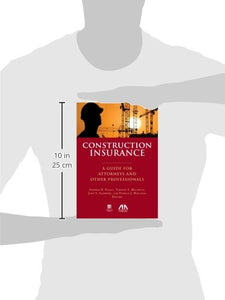 Construction Insurance: A Guide For Attorneys And Other Professionals