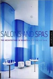 Salons And Spas: The Architecture Of Beauty