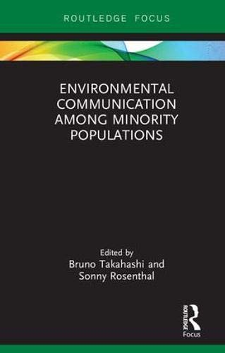 Environmental Communication Among Minority Populations (Routledge Focus On Environment And Sustainability)