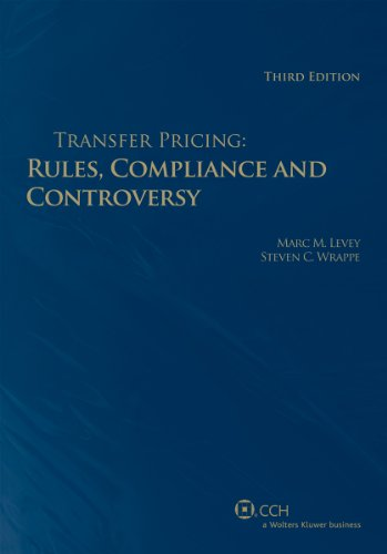 Transfer Pricing: Rules, Compliance And Controversy (Third Edition)