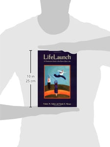 Lifelaunch: A Passionate Guide To The Rest Of Your Life