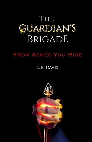 From Ashes You Rise (The Guardian'S Brigade)