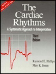 The Cardiac Rhythms: A Systematic Approach To Interpretation