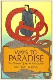 Ways To Paradise: The Chinese Quest For Immortality