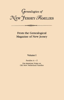 Genealogies Of New Jersey Families From The Genealogical Magazine Of New