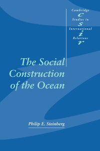 The Social Construction Of The Ocean (Cambridge Studies In International Relations)