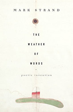 The Weather Of Words: Poetic Inventions