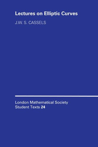 Lectures On Elliptic Curves (London Mathematical Society Student Texts, Vol. 24)