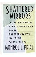Shattered Mirrors: Our Search For Identity And Community In The Aids Era