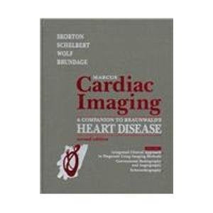Marcus Cardiac Imaging: A Companion To Braunwald'S Heart Disease (2-Volume Set)