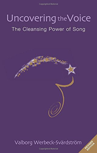 Uncovering The Voice: The Cleansing Power Of Song
