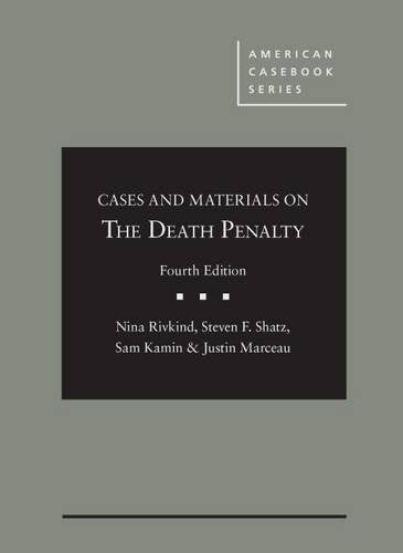 Cases And Materials On The Death Penalty (American Casebook Series)
