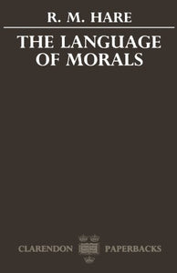 The Language Of Morals (Oxford Paperbacks)