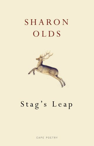 Stag'S Leap. By Sharon Olds