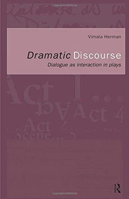 Dramatic Discourse (Dialogue As Interaction In Plays)