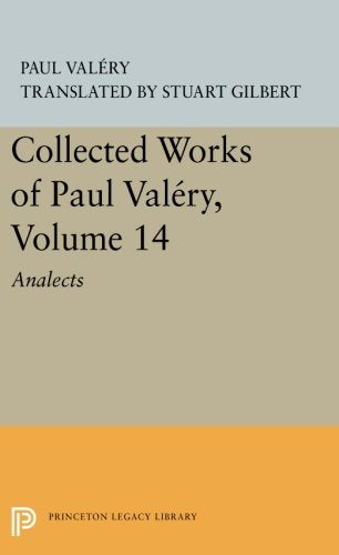 Collected Works Of Paul Valery, Volume 14: Analects (Princeton Legacy Library)