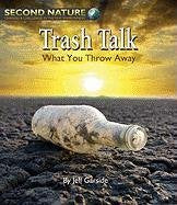 Trash Talk: What You Throw Away (Second Nature)
