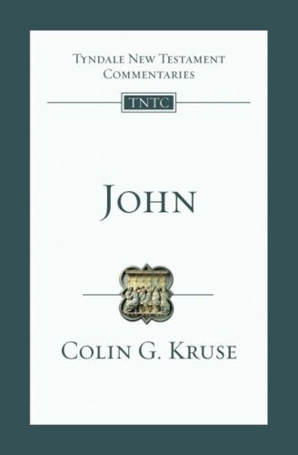 John: An Introduction And Survey (Tyndale New Testament Commentaries)