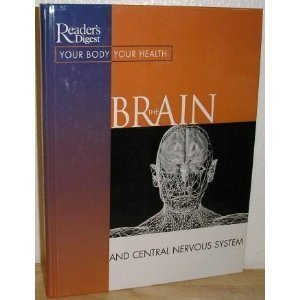 The Brain And The Central Nervous System (Your Body Your Health)