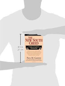 The New South Creed: A Study In Southern Mythmaking