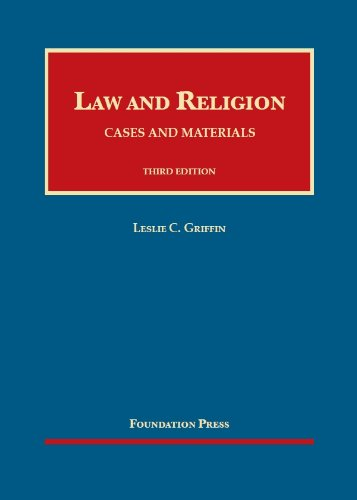 Law And Religion: Cases And Materials (University Casebook Series)