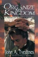 Organize My Kingdom: A History Of Restored Priesthood