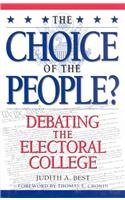 The Choice Of The People?: Debating The Electoral College (Enduring Questions In American Political Life)